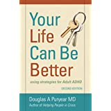 Your Life Can Be Better Second Edition: using strategies for adult ADHD
