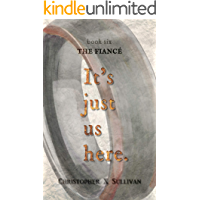 The Fiancé (It's Just Us Here Book 6)