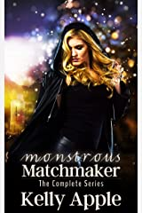 Monstrous Matchmaker: The Complete Series Kindle Edition