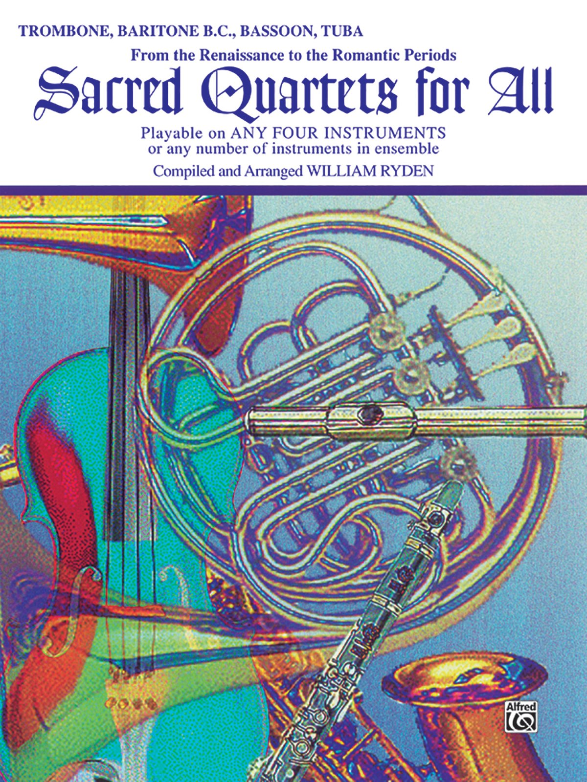 Sacred Quartets for All (From the Renaissance to the Romantic Periods): Trombone, Baritone B.C., Bassoon, Tuba (Sacred Instrumental Ensembles for All)