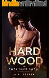 Hard Wood (Tool Shed Book 1)