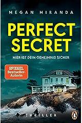 Perfect Secret – Hier ist Dein Geheimnis sicher: Thriller (German Edition) Kindle Edition