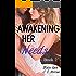 Awakening Her Needs 2: A Hotwife Beginning Story (Her Needs Series)