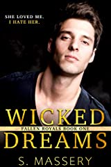 Wicked Dreams: A Dark High School Bully Romance (Fallen Royals Book 1) Kindle Edition