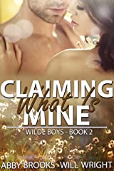 Claiming What Is Mine (Wilde Boys Book 2) Kindle Edition