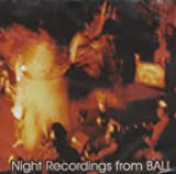 Night Recordings From Bali
