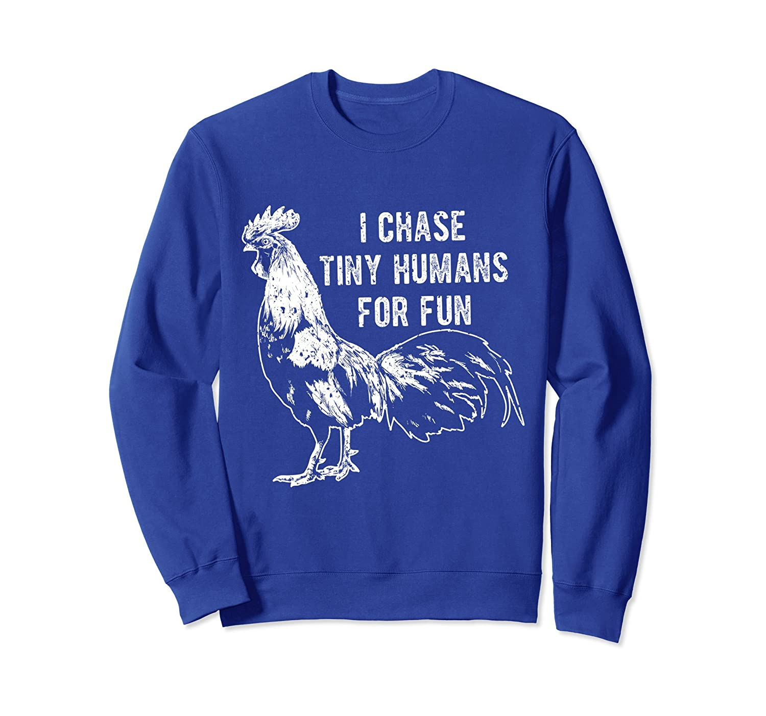 I Chase Tiny Humans Funny Rooster Chicken Lover Sweatshirt-AZP