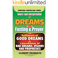 Source and Interpretation of Dreams with Fasting & Prayer For Fulfilment of Good Dreams & Cancellation of Bad Dreams, Visions and Prophesies (English Edition)