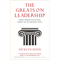 The Greats on Leadership: Classic Wisdom for Modern Managers (English Edition)