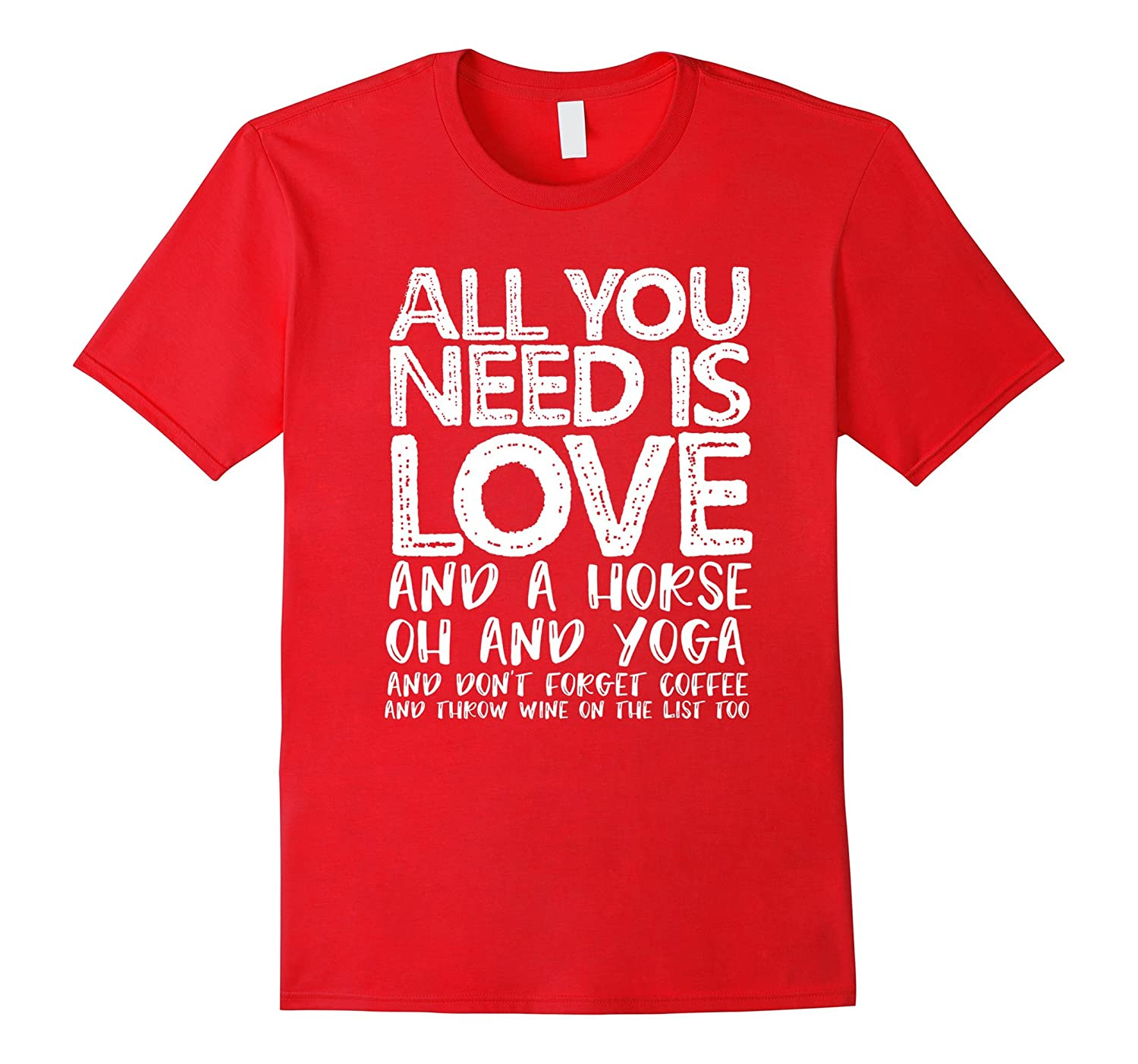 All you need is love, a horse, yoga, coffee and wine-BN