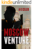 Moscow Venture: An Espionage Action Thriller