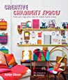 Creative Children's Spaces: Fresh and imaginative ideas for modern family homes