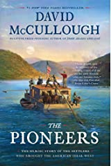 The Pioneers: The Heroic Story of the Settlers Who Brought the American Ideal West Kindle Edition