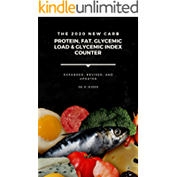 The 2020 NEW Carb, Protein, Fat, Glycemic Load & Glycemic Index Counter - Expanded, Revised, and Updated: Your Personal  Food-Counting Companion for Keto, Atkins, Paleo, DASH & Low-Carb Diets
