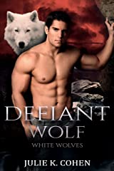 Defiant Wolf: Paranormal Shifter Romance (White Wolves Book 1) Kindle Edition