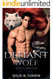 Defiant Wolf: Paranormal Shifter Romance (White Wolves Book 1)