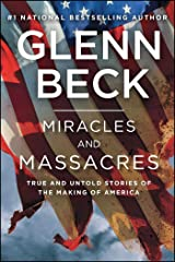 Miracles and Massacres: True and Untold Stories of the Making of America Kindle Edition