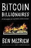Bitcoin Billionaires: A True Story of