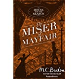The Miser of Mayfair (The House for the Season Series Book 1)