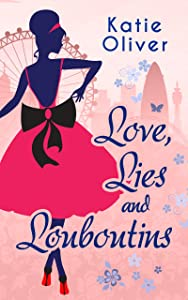 Love, Lies And Louboutins (Marrying Mr Darcy, Book 2)