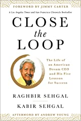 Close the Loop: The Life of an American Dream CEO & His Five Lessons for Success Kindle Edition