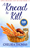 A Knead to Kill: Apple Orchard Cozy Mystery Book 1.5