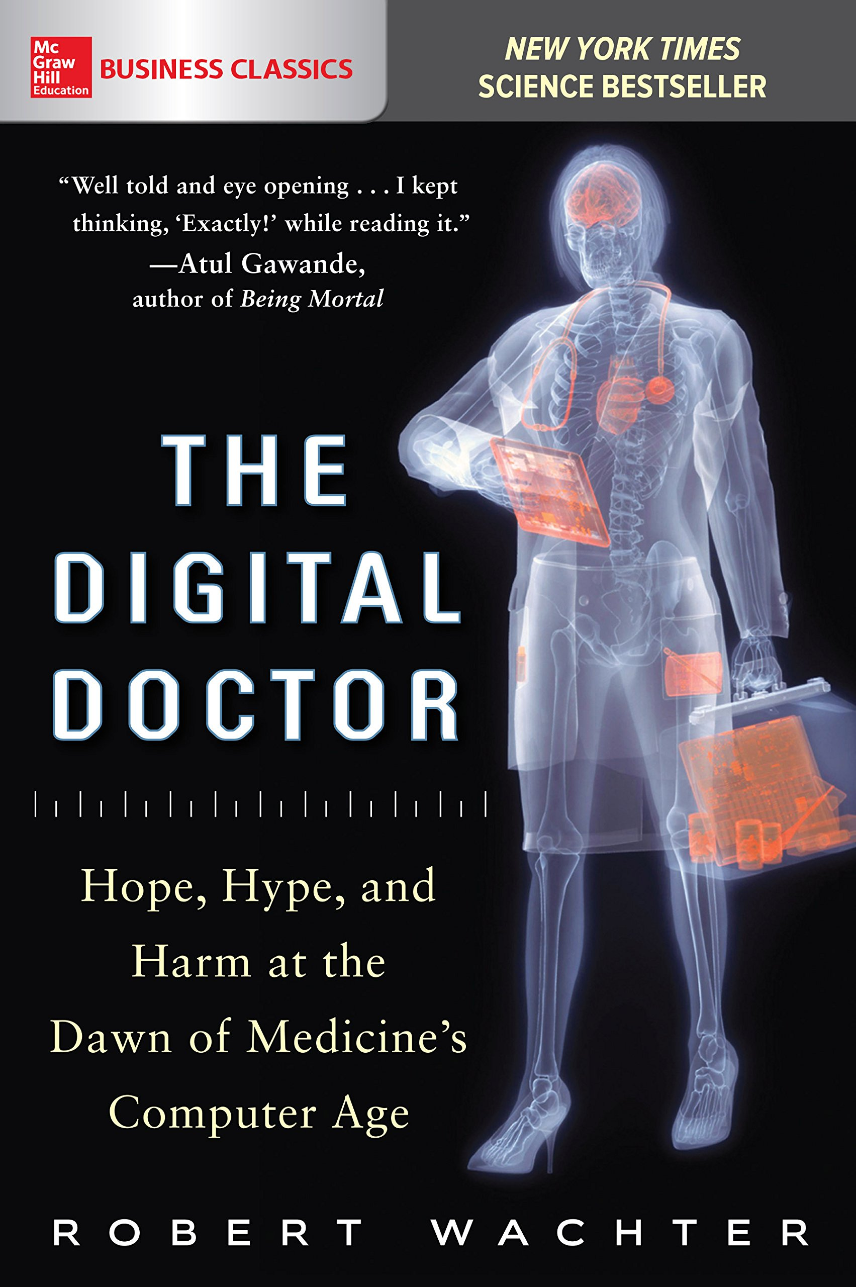 The Digital Doctor  Hope Hype And Harm At The Dawn Of Medicine's Computer Age  English Edition