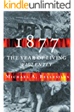 1877: America's Year of Living Violently
