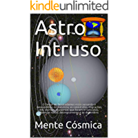 Astro Intruso: O Terror de Nostradamus está causando o desequilíbrio da natureza, as catástrofes, migrações dos animais, epidemias que foram erradicadas, doenças novas, desregramento e as desordens