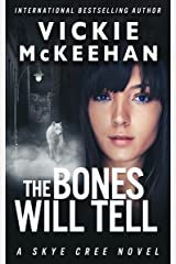 The Bones Will Tell (Skye Cree, Book 2) Kindle Edition