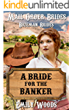 Mail Order Brides: A Bride for the Banker (Bozeman Brides Book 1)