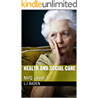 Health and Social Care: NVQ Level 2 (The NVQ Collection Book 1)