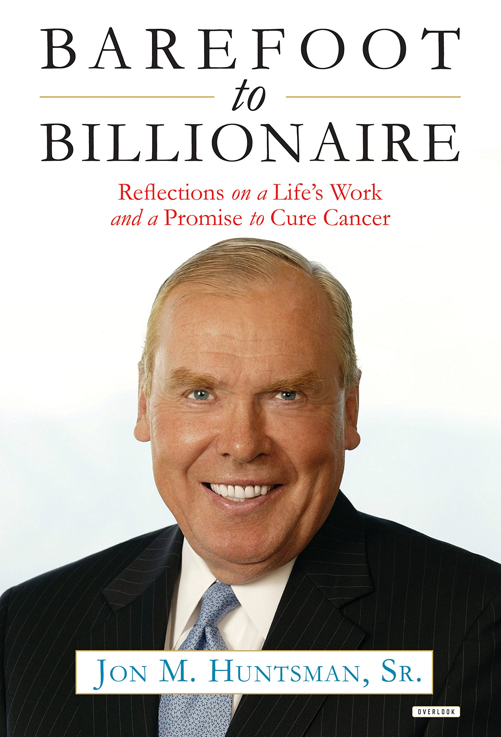 Buy Barefoot to Billionaire: Reflections on a Life's Work and a Promise to  Cure Cancer Book Online at Low Prices in India   Barefoot to Billionaire:  ...