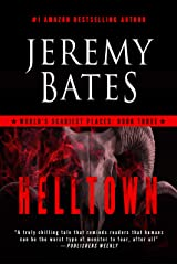 Helltown: A Novel (World's Scariest Places Book 3) Kindle Edition