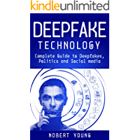 DeepFake Technology: Complete Guide to Deepfakes, Politics and Social Media