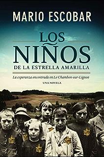 Los niños de la estrella amarilla: La esperanza encontrada en Le Chambon-Sur-