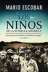 Los niños de la estrella amarilla: La esperanza encontrada en Le Chambon-Sur-Lignon (Spanish Edition) Kindle Edition