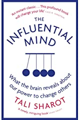 The Influential Mind: What the Brain Reveals About Our Power to Change Others Kindle Edition