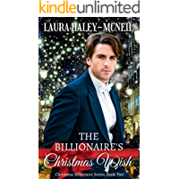 The Billionaire's Christmas Wish: A Clean and Wholesome Christmas Billionaire Sports Romance