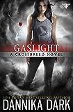 Gaslight (Crossbreed Series Book 4)