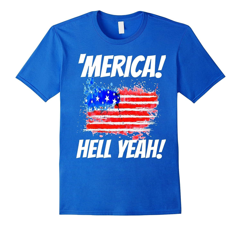 'Merica Hell Yeah TShirts! Tee For Proud Patriotic Americans-TH