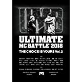 ULTIMATE MC BATTLE2018 THE CHOICE IS YOURS vol.2 [DVD]