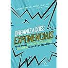 Organizações exponenciais: Por que elas são 10 vezes melhores, mais rápidas e mais baratas que a sua (e o que fazer a respeit