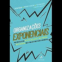 Organizações exponenciais: Por que elas são 10 vezes melhores, mais rápidas e mais baratas que a sua (e o que fazer a respeito)