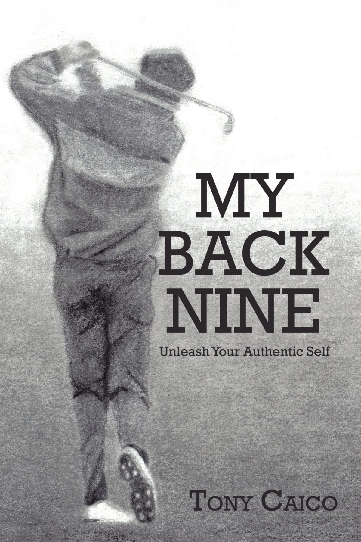 Read Online My Back Nine: Unleash Your Authentic Self PDF