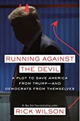 Running Against the Devil: A Plot to Save America from Trump--and Democrats from Themselves Hardcover