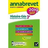 Annales du brevet Annabrevet 2019 Histoire Géographie EMC 3e: 65 sujets corrigés
