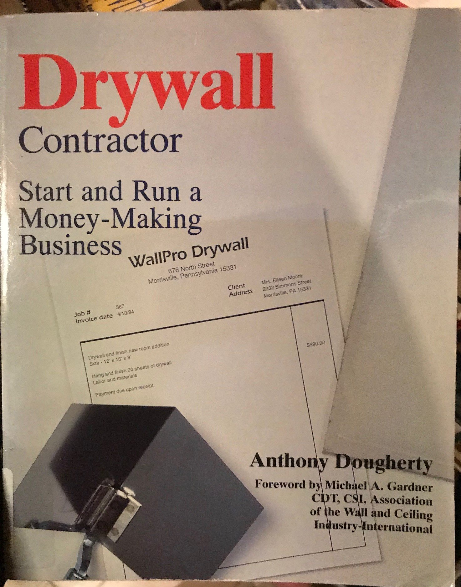 Drywall Contractor: Start and Run a Money-Making Business: Anthony ...