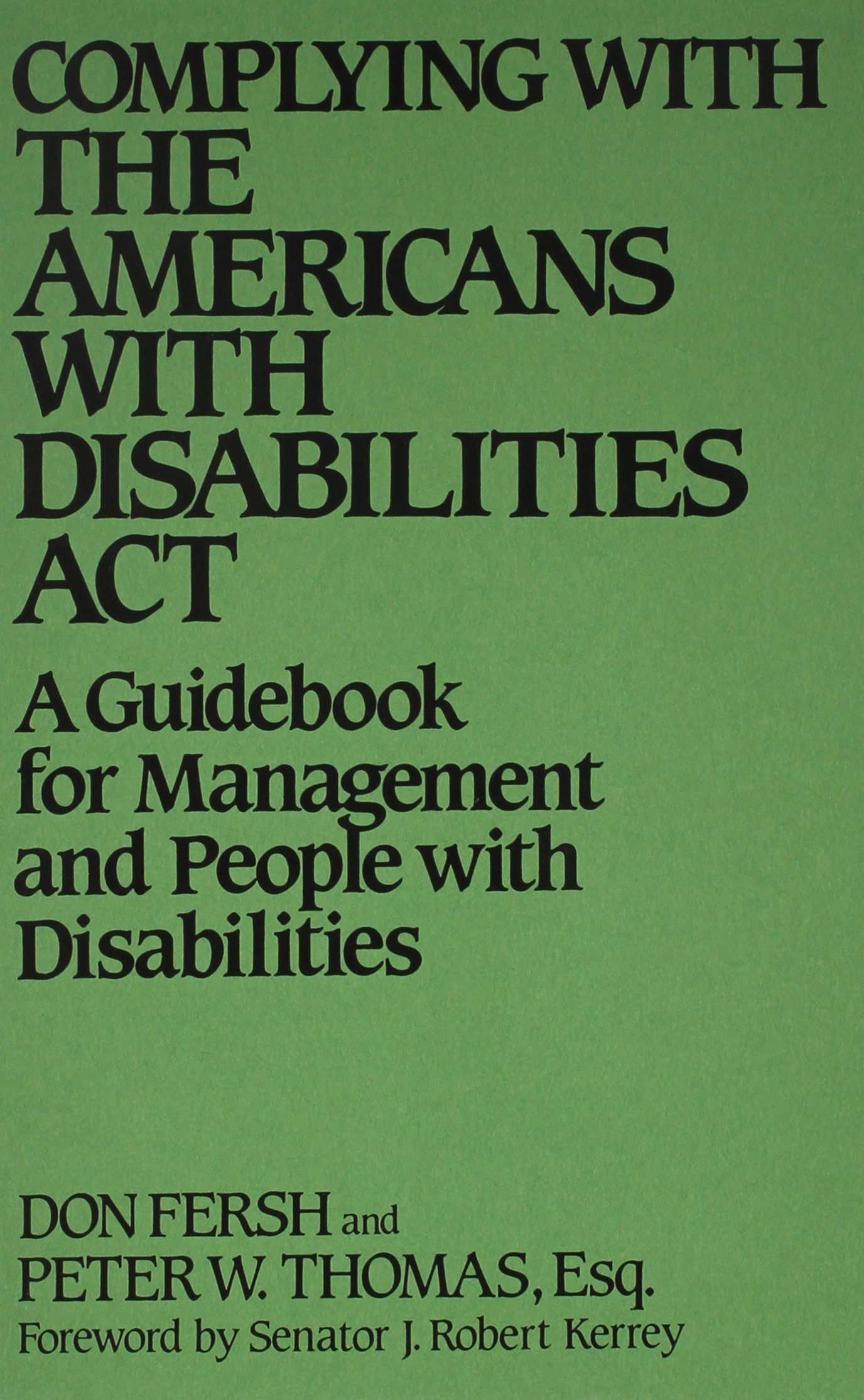 Complying with the Americans with Disabilities Act: A Guidebook for Management and People with Disabilities