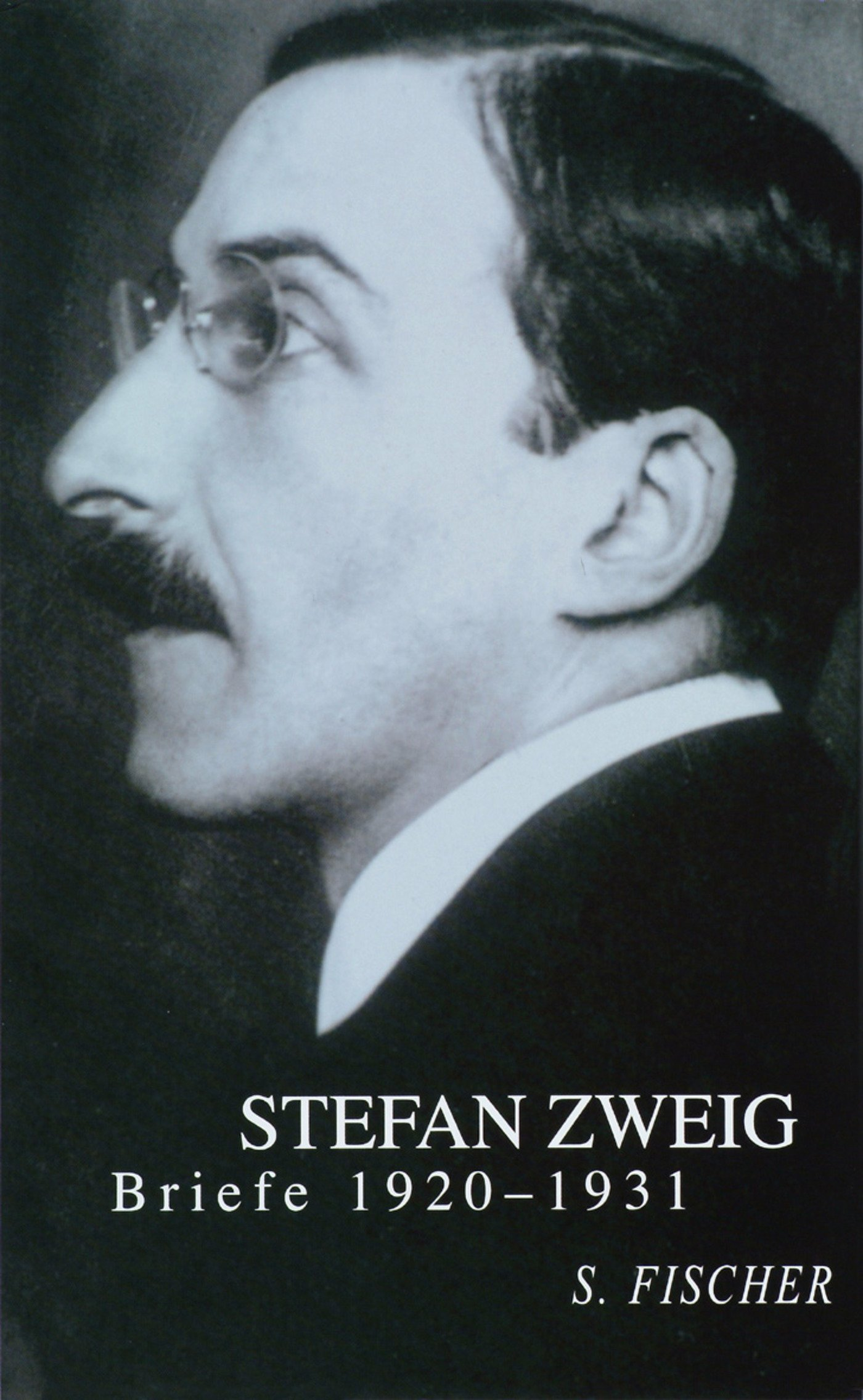 Briefe 1920-1931 (Stefan Zweig, Briefe in vier Bänden)